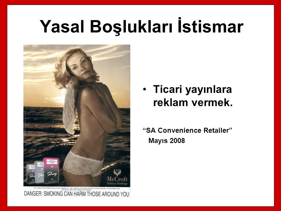"""Yasal Boşlukları İstismar Ticari yayınlara reklam vermek. """"SA Convenience Retailer"""" Mayıs 2008"""