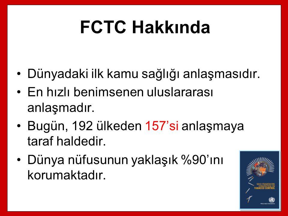 FCTC Hakkında Dünyadaki ilk kamu sağlığı anlaşmasıdır. En hızlı benimsenen uluslararası anlaşmadır. Bugün, 192 ülkeden 157'si anlaşmaya taraf haldedir