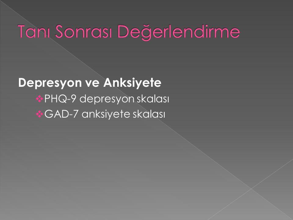 Depresyon ve Anksiyete  PHQ-9 depresyon skalası  GAD-7 anksiyete skalası