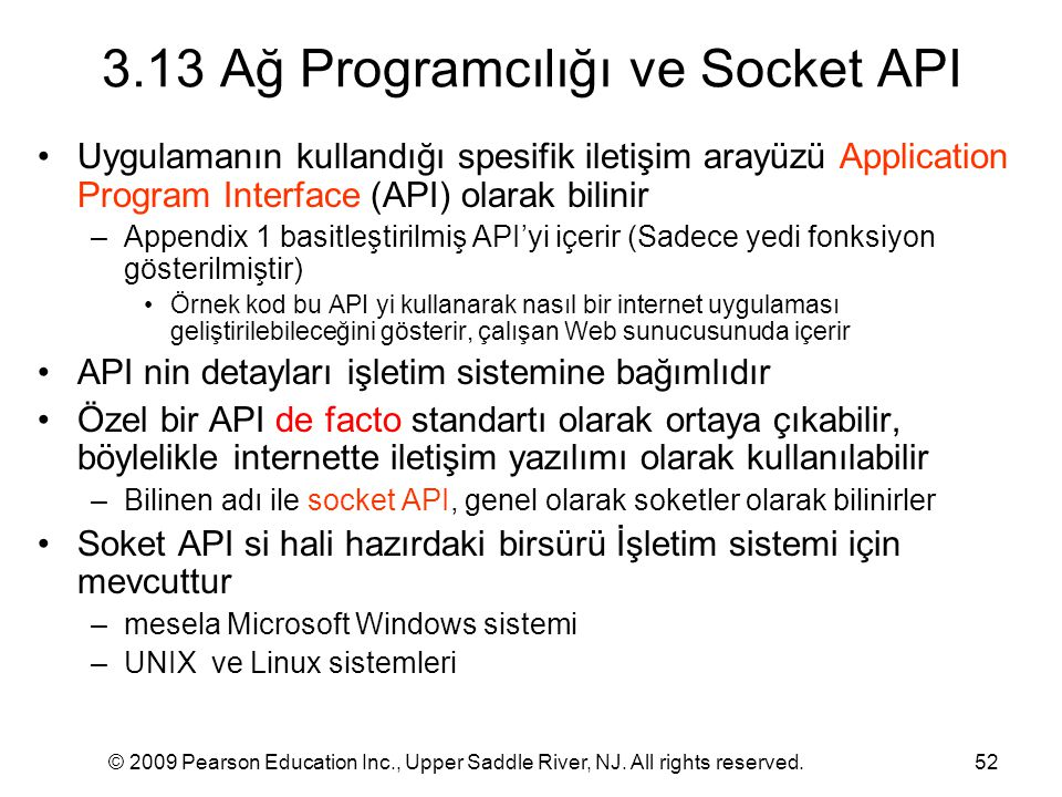 © 2009 Pearson Education Inc., Upper Saddle River, NJ. All rights reserved.52 3.13 Ağ Programcılığı ve Socket API Uygulamanın kullandığı spesifik ilet
