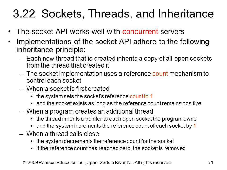 © 2009 Pearson Education Inc., Upper Saddle River, NJ. All rights reserved.71 3.22 Sockets, Threads, and Inheritance The socket API works well with co