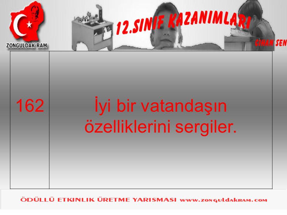 162İyi bir vatandaşın özelliklerini sergiler.