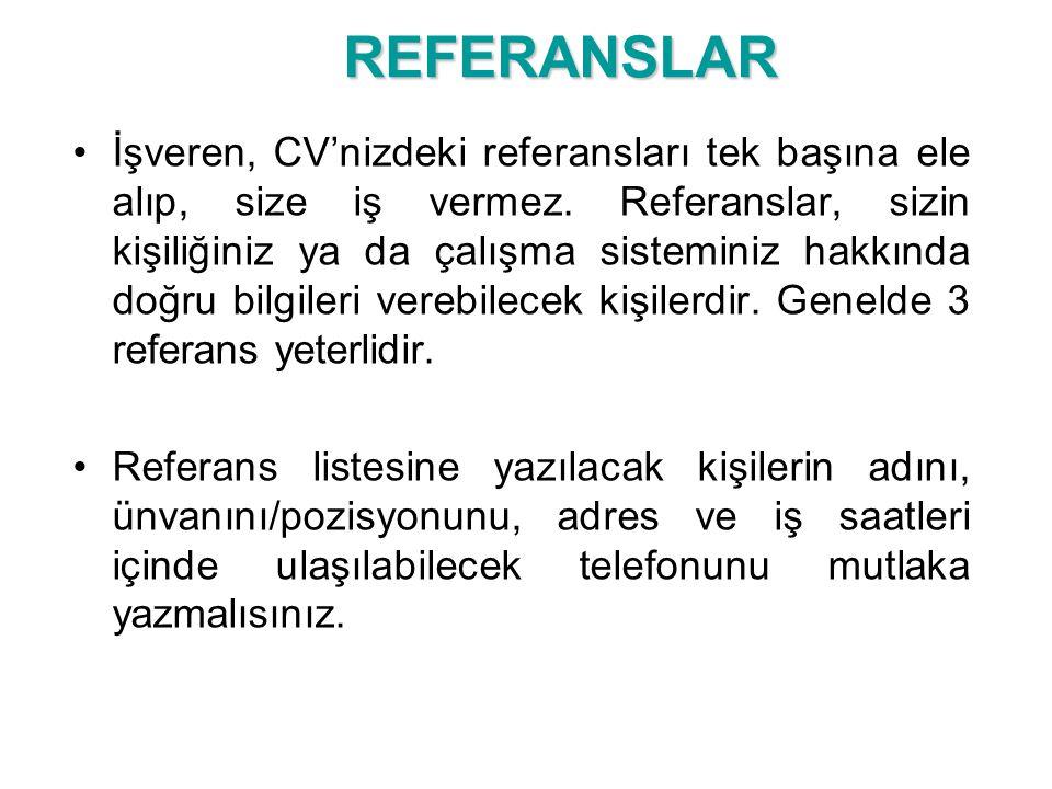 REFERANSLAR İşveren, CV'nizdeki referansları tek başına ele alıp, size iş vermez.