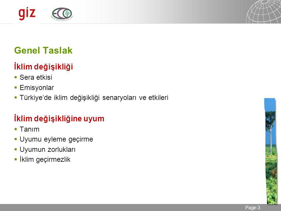 24.08.2014 Seite 3 Page 3 Genel Taslak İklim değişikliği  Sera etkisi  Emisyonlar  Türkiye'de iklim değişikliği senaryoları ve etkileri İklim değiş
