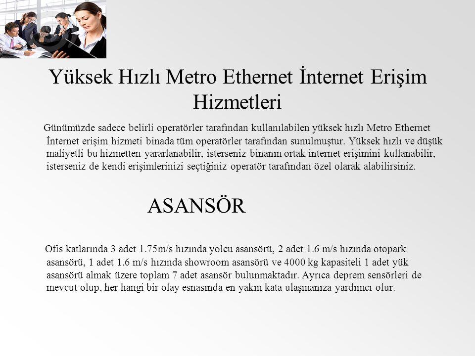 Yüksek Hızlı Metro Ethernet İnternet Erişim Hizmetleri Günümüzde sadece belirli operatörler tarafından kullanılabilen yüksek hızlı Metro Ethernet İnte