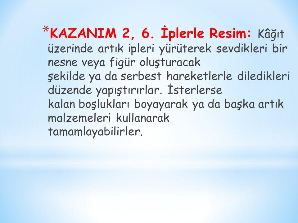 * KAZANIM 2, 6.