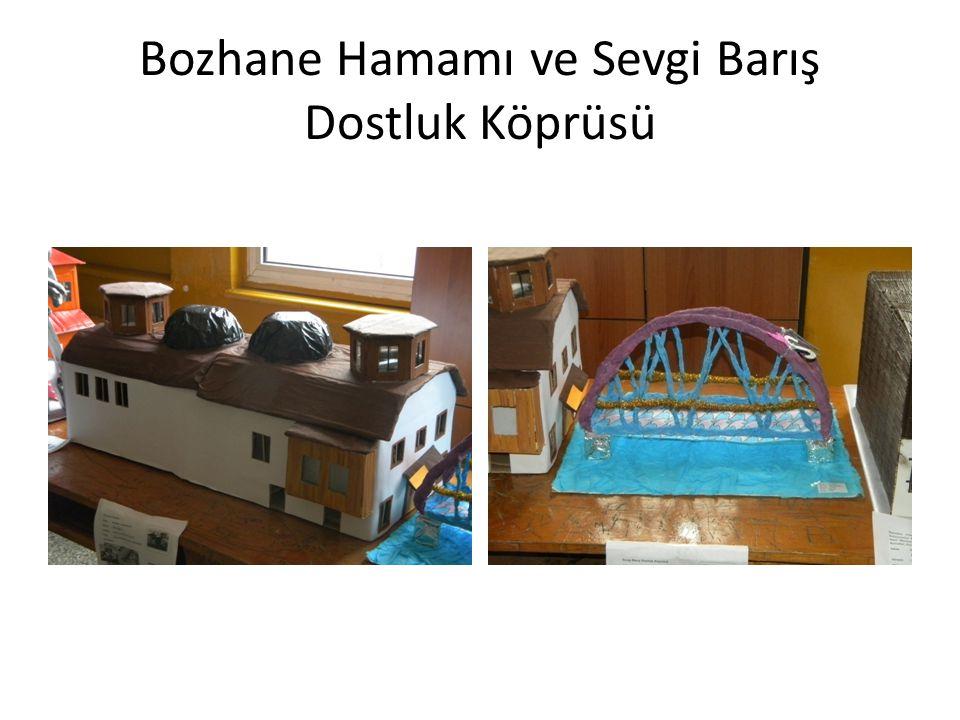 Bozhane Hamamı ve Sevgi Barış Dostluk Köprüsü