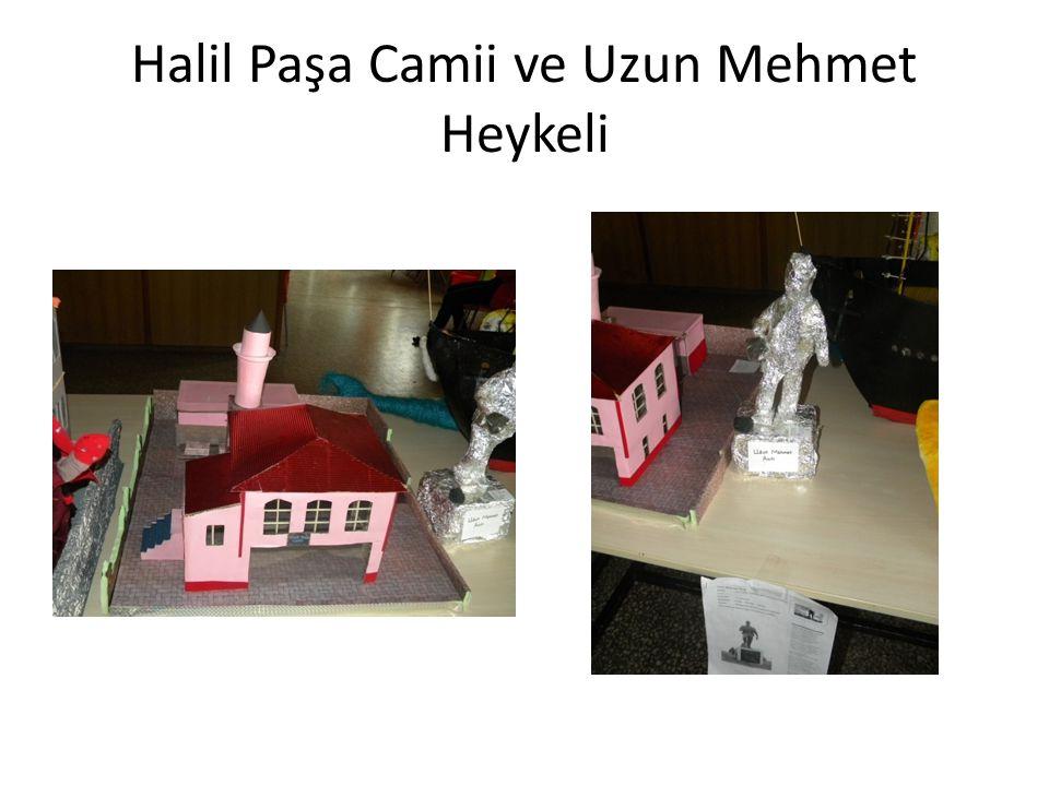 Halil Paşa Camii ve Uzun Mehmet Heykeli