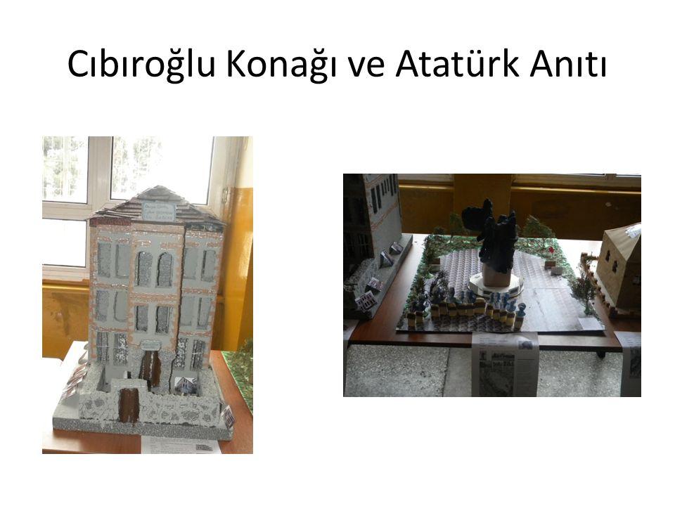 Cıbıroğlu Konağı ve Atatürk Anıtı