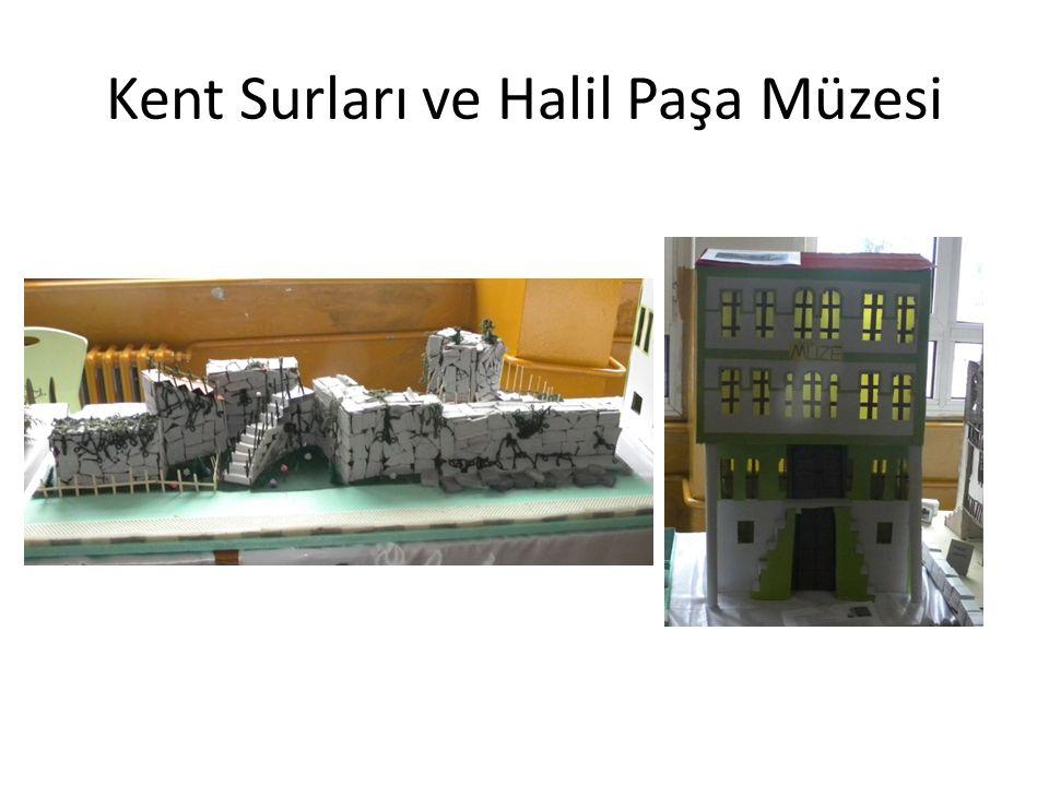 Kent Surları ve Halil Paşa Müzesi