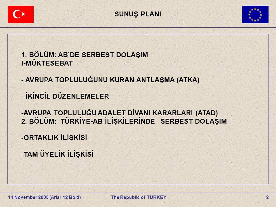 SUNUŞ PLANI 2The Republic of TURKEY14 November 2005 (Arial 12 Bold).