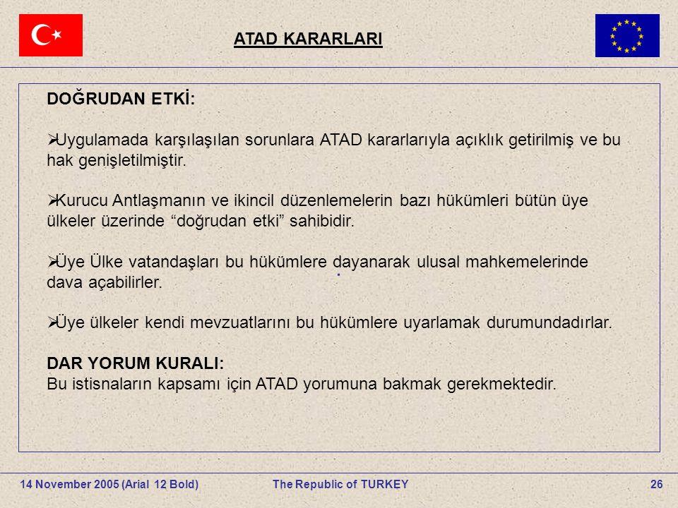 26The Republic of TURKEY14 November 2005 (Arial 12 Bold).