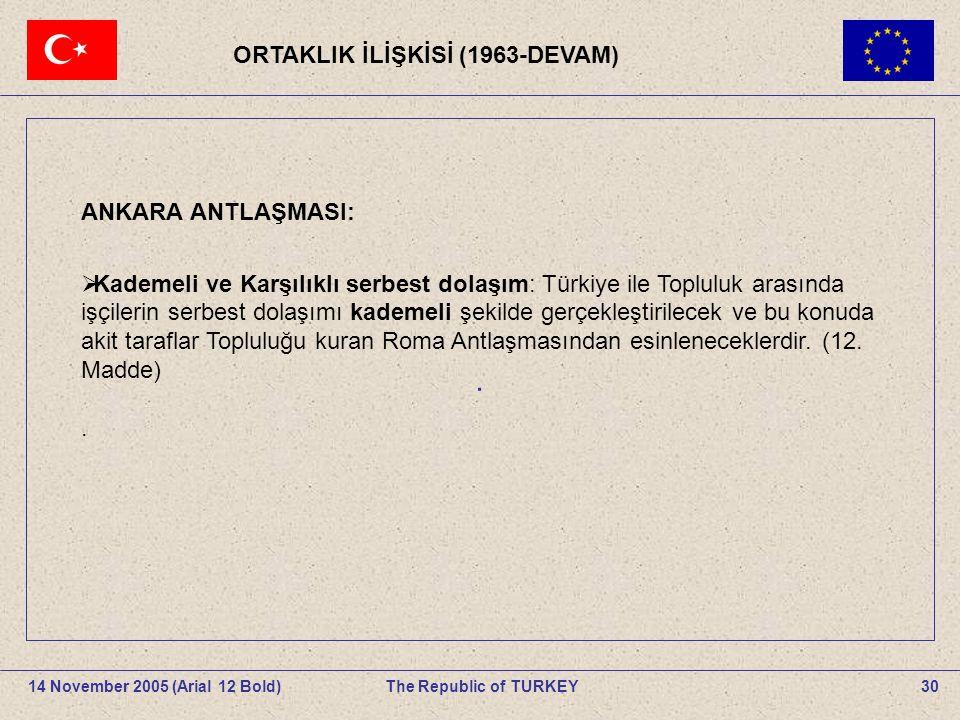30The Republic of TURKEY14 November 2005 (Arial 12 Bold).