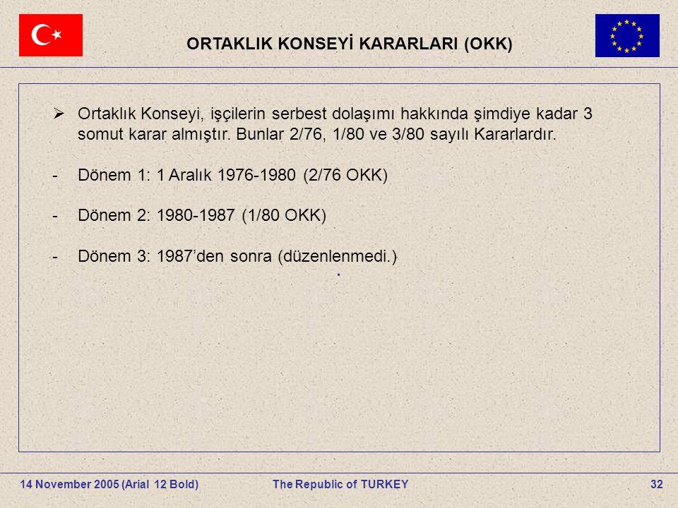 32The Republic of TURKEY14 November 2005 (Arial 12 Bold).