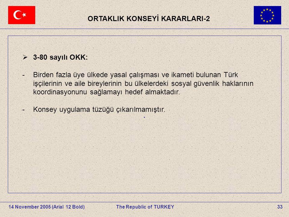 33The Republic of TURKEY14 November 2005 (Arial 12 Bold).