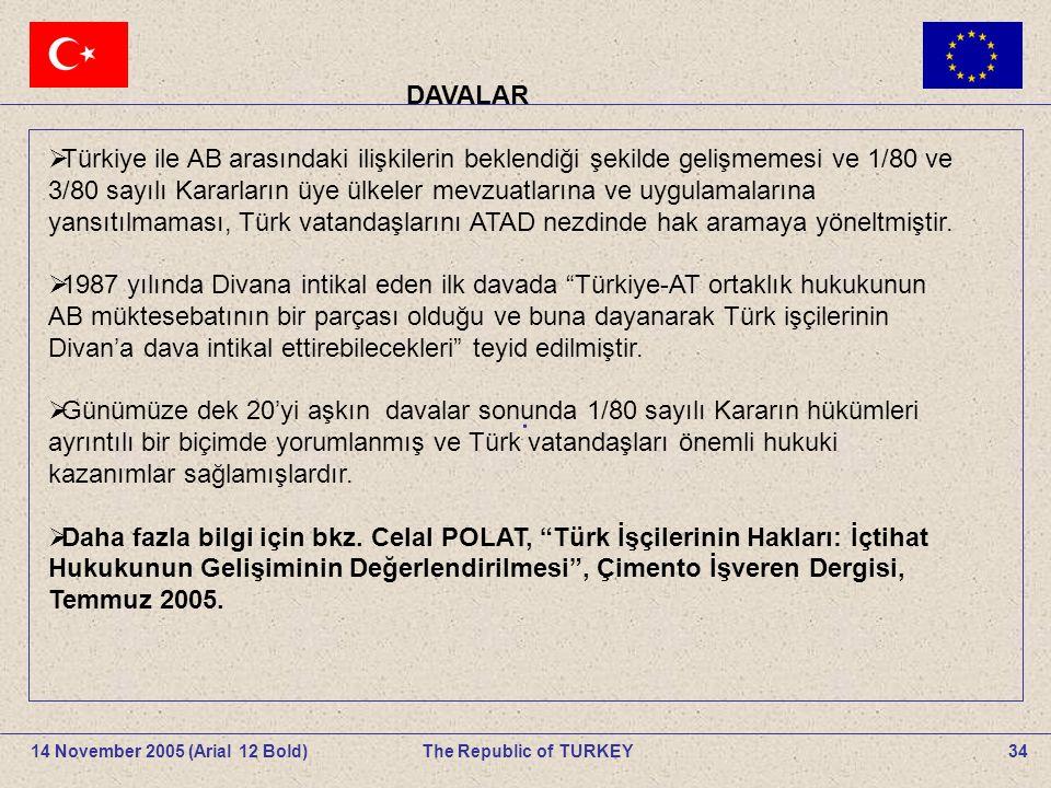 34The Republic of TURKEY14 November 2005 (Arial 12 Bold).