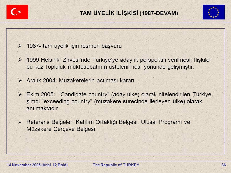 36The Republic of TURKEY14 November 2005 (Arial 12 Bold).