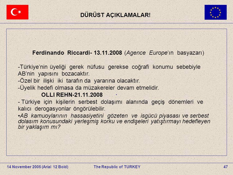 47The Republic of TURKEY14 November 2005 (Arial 12 Bold).