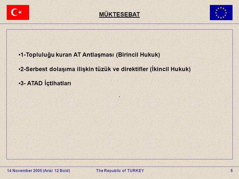 MÜKTESEBAT 5The Republic of TURKEY14 November 2005 (Arial 12 Bold).