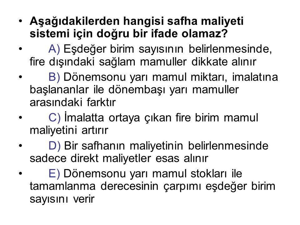 Aşağıdakilerden hangisi safha maliyeti sistemi için doğru bir ifade olamaz.