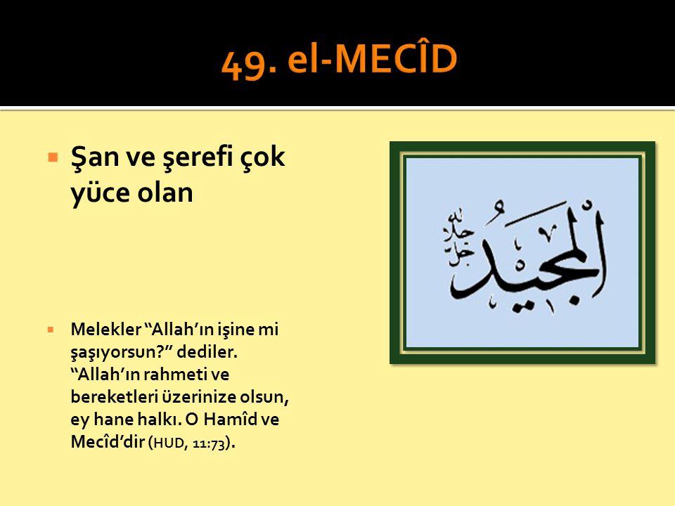 """ Şan ve şerefi çok yüce olan  Melekler """"Allah'ın işine mi şaşıyorsun?"""" dediler. """"Allah'ın rahmeti ve bereketleri üzerinize olsun, ey hane halkı. O H"""
