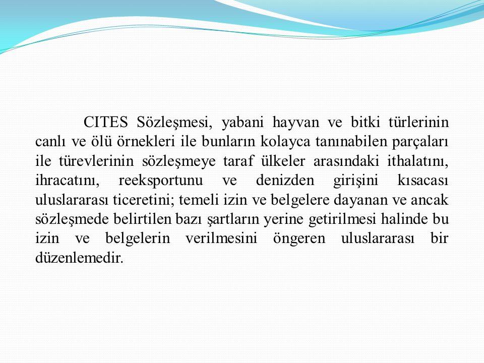 CITES Sözleşmesi, yabani hayvan ve bitki türlerinin canlı ve ölü örnekleri ile bunların kolayca tanınabilen parçaları ile türevlerinin sözleşmeye tara