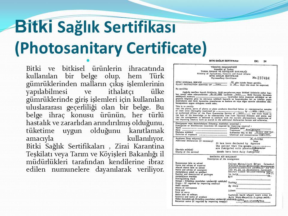 Bitki Sağlık Sertifikası (Photosanitary Certificate) Bitki ve bitkisel ürünlerin ihracatında kullanılan bir belge olup, hem Türk gümrüklerinden mallar