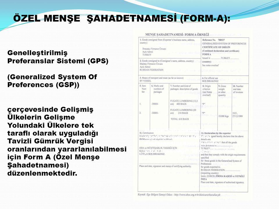 ÖZEL MENŞE ŞAHADETNAMESİ (FORM-A): Genelleştirilmiş Preferanslar Sistemi (GPS) (Generalized System Of Preferences (GSP)) çerçevesinde Gelişmiş Ülkeler