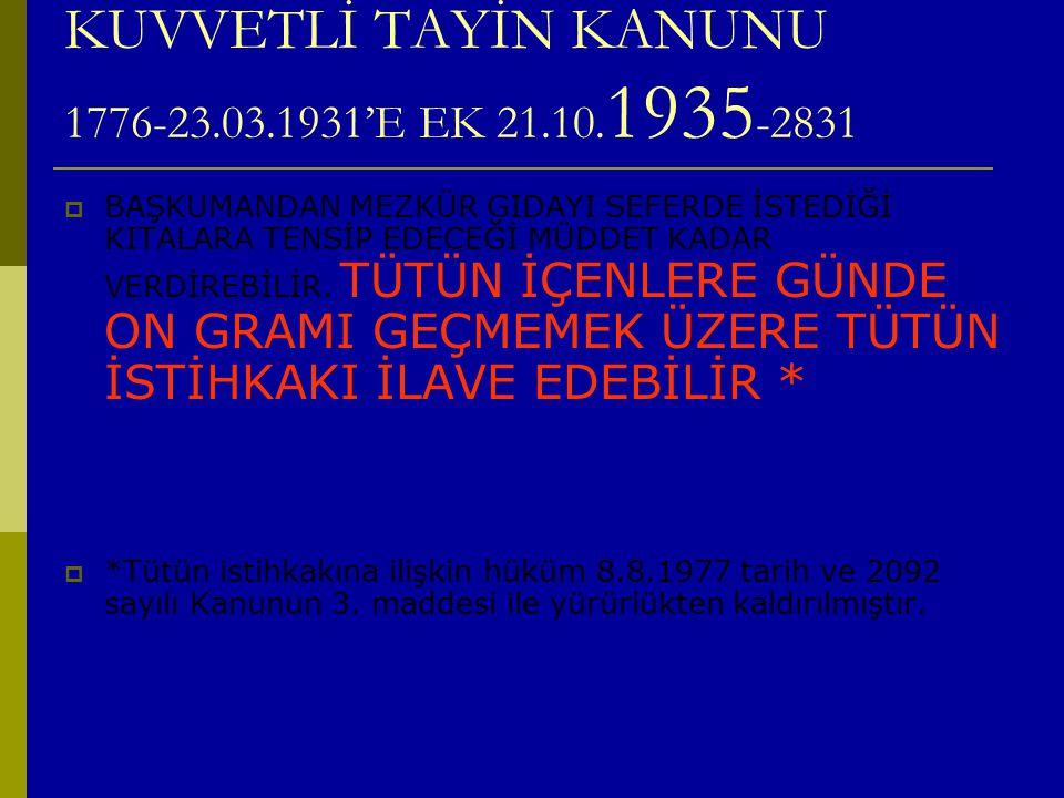 KUVVETLİ TAYİN KANUNU 1776-23.03.1931'E EK 21.10.