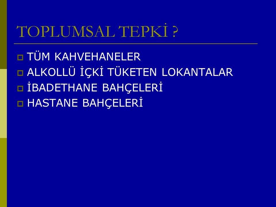 TOPLUMSAL TEPKİ .