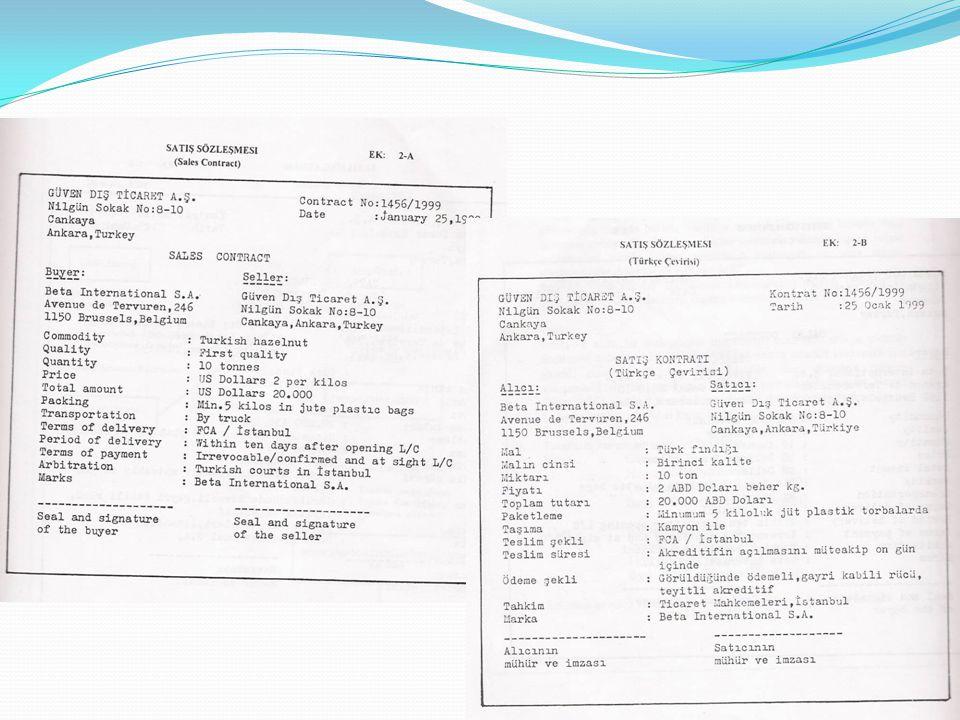 TASDİKLİ FATURA (Certified İnvoice-Visaed İnvoice-Legalized Invoice) Bu fatura, ihracatçının kendi orijinal faturasını düzenleyerek, ihraç edeceği ülke Konsolosluğuna tasdik ettirdikten sonra ithalatçıya gönderdiği faturadır.
