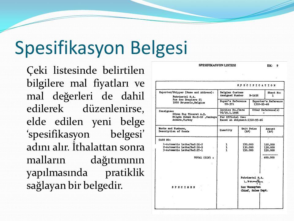 Spesifikasyon Belgesi Çeki listesinde belirtilen bilgilere mal fiyatları ve mal değerleri de dahil edilerek düzenlenirse, elde edilen yeni belge 'spes