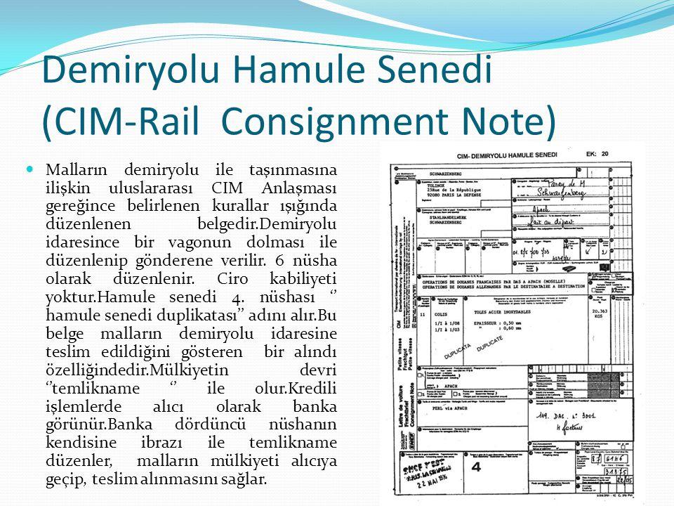Demiryolu Hamule Senedi (CIM-Rail Consignment Note) Malların demiryolu ile taşınmasına ilişkin uluslararası CIM Anlaşması gereğince belirlenen kuralla