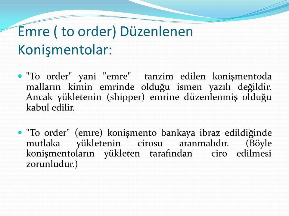 Emre ( to order) Düzenlenen Konişmentolar: