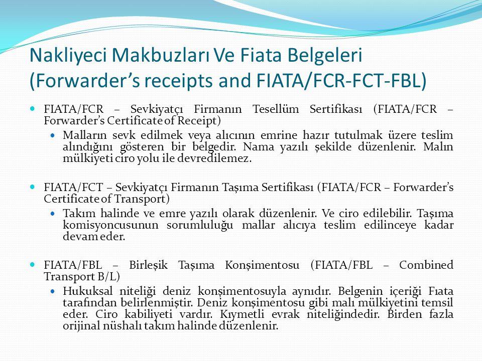 Nakliyeci Makbuzları Ve Fiata Belgeleri (Forwarder's receipts and FIATA/FCR-FCT-FBL) FIATA/FCR – Sevkiyatçı Firmanın Tesellüm Sertifikası (FIATA/FCR –