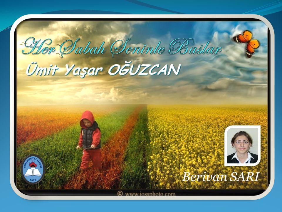 Ümit Yaşar OĞUZCAN Berivan SARI