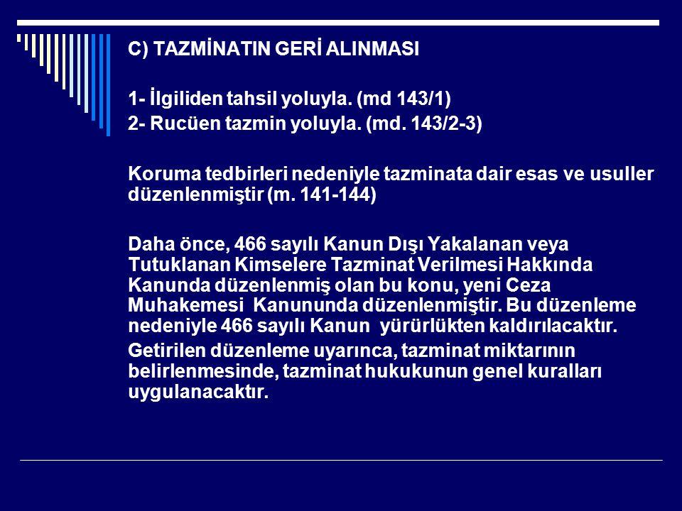 C) TAZMİNATIN GERİ ALINMASI 1- İlgiliden tahsil yoluyla.