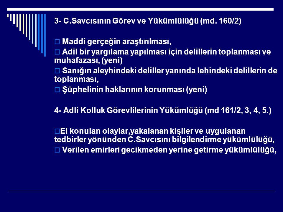 3- C.Savcısının Görev ve Yükümlülüğü (md.