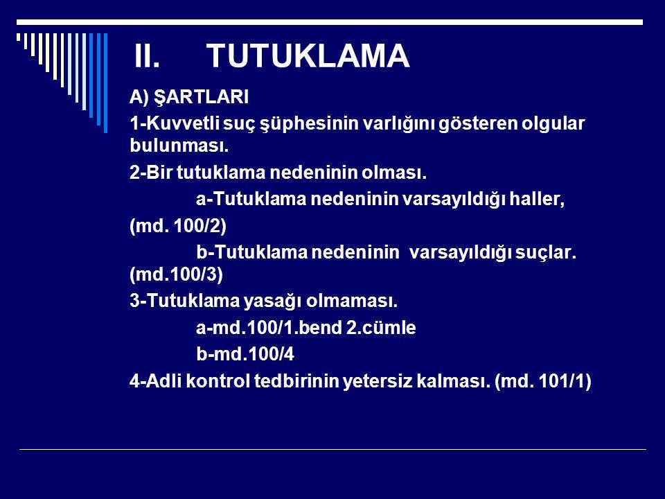 II.SAVUNMA (md.149-156) Belli ölçüde mecburi müdafi sistemi kabul edilmiştir.
