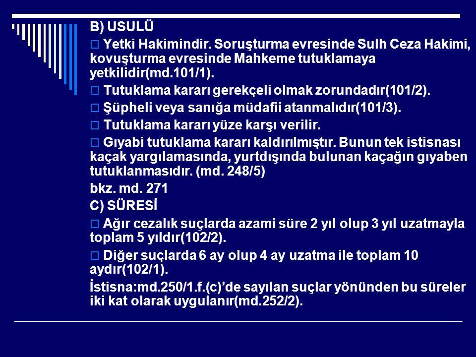 D) SONA ERMESİ Tutuklama, aşağıdaki hallerde son bulur: 1- Takipsizlik kararı verilmesi, (md.