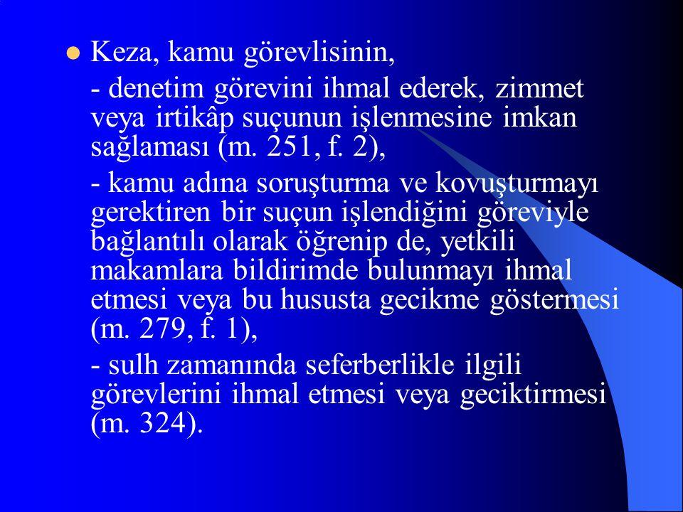 - kaçak olan tutuklu veya hükümlüyü bildirmemesi (m. 284, f. 1), - bir suça ait delillerin saklandığı yeri bildirmemesi (m. 284, f. 2).