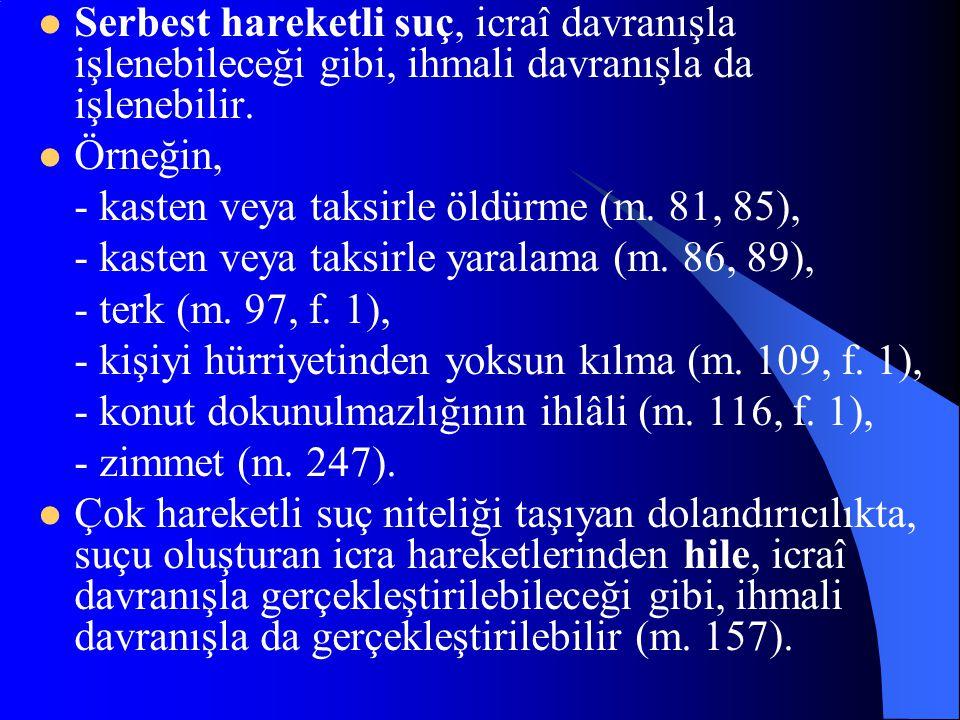 Keza, kamu görevlisinin, - denetim görevini ihmal ederek, zimmet veya irtikâp suçunun işlenmesine imkan sağlaması (m. 251, f. 2), - kamu adına soruştu