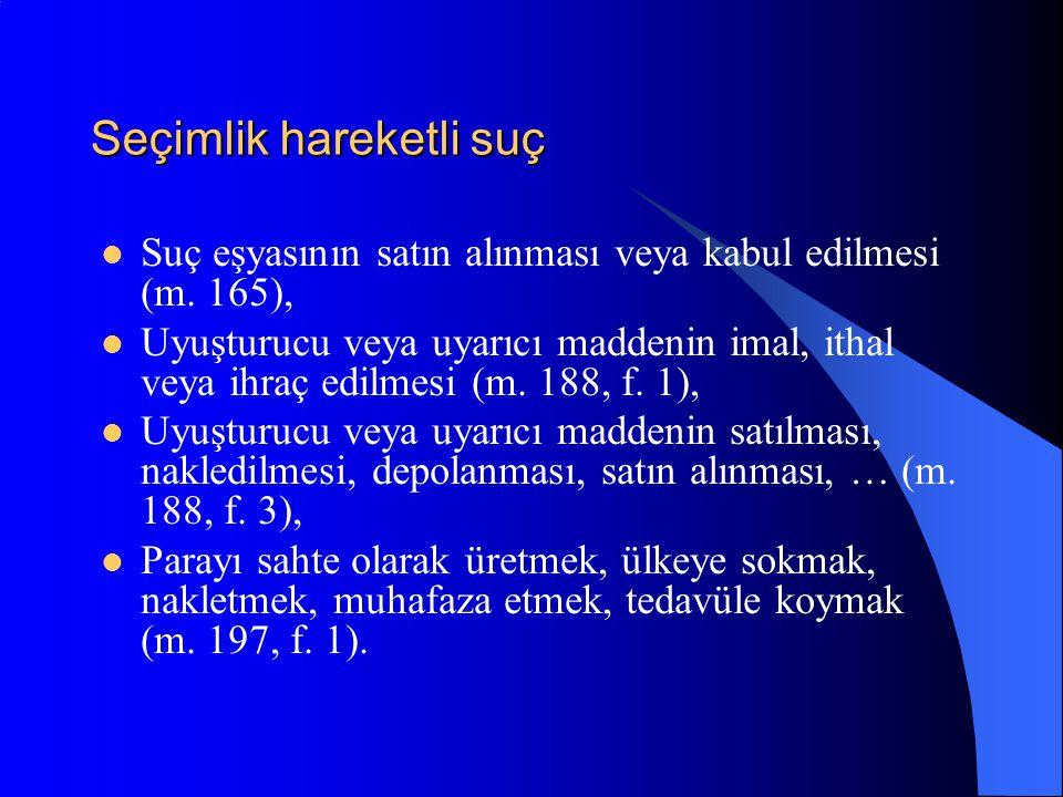 Çok hareketli suç Örnekler: - yağma (m. 148), - dolandırıcılık (m. 157), - özel belgede sahtecilik (m. 207)