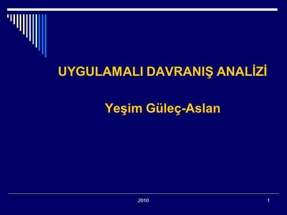 20101 UYGULAMALI DAVRANIŞ ANALİZİ Yeşim Güleç-Aslan