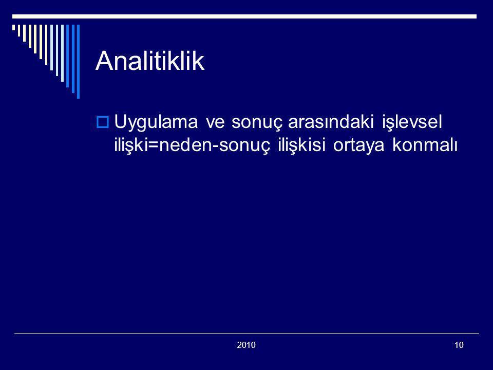 201010 Analitiklik  Uygulama ve sonuç arasındaki işlevsel ilişki=neden-sonuç ilişkisi ortaya konmalı