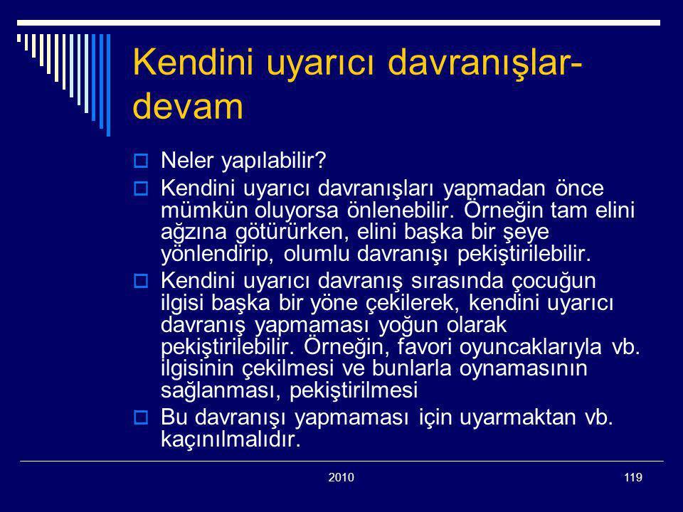 2010119 Kendini uyarıcı davranışlar- devam  Neler yapılabilir.