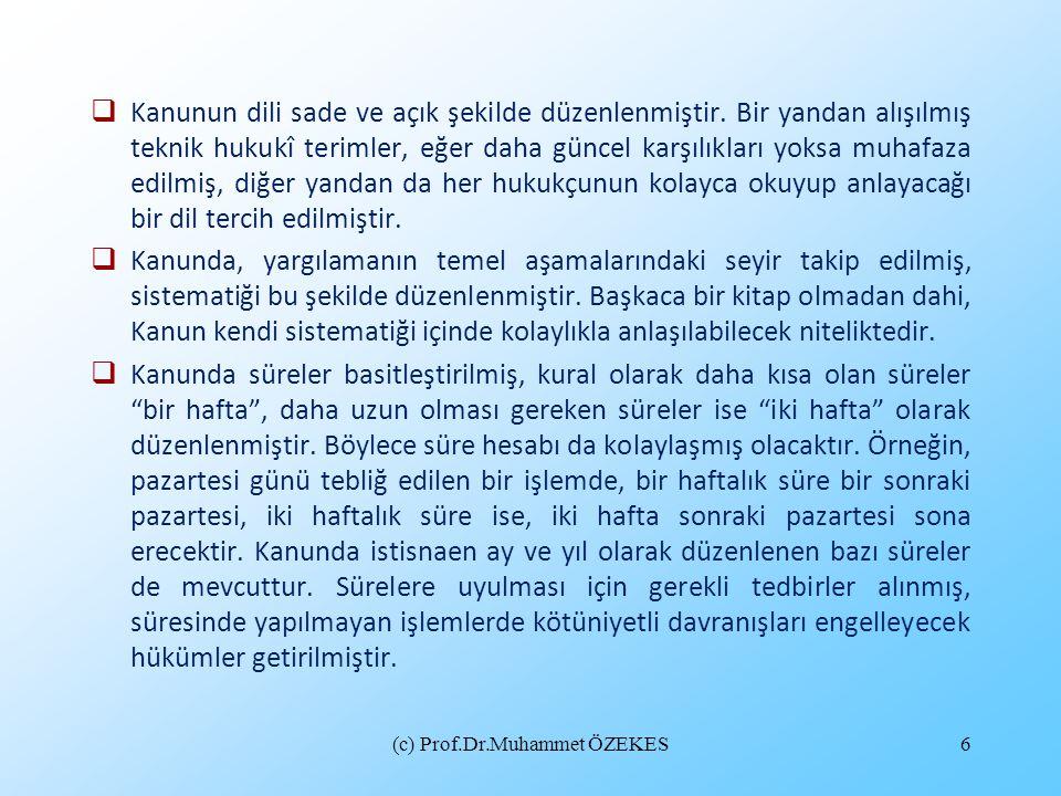 (c) Prof.Dr.Muhammet ÖZEKES6  Kanunun dili sade ve açık şekilde düzenlenmiştir. Bir yandan alışılmış teknik hukukî terimler, eğer daha güncel karşılı
