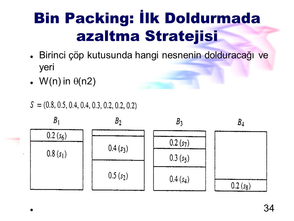 Polynomial İndirgemeler Problem P is reducible to Q P  p Q Transforming inputs of P to inputs of Q Reducibility relation is transitive. 33