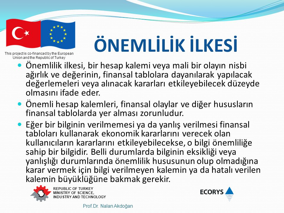 This project is co-financed by the European Union and the Republic of Turkey REPUBLIC OF TURKEY MINISTRY OF SCIENCE, INDUSTRY AND TECHNOLOGY ÖNEMLİLİK