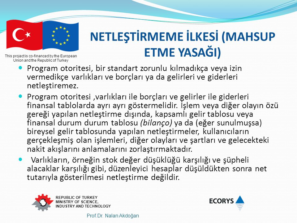 This project is co-financed by the European Union and the Republic of Turkey REPUBLIC OF TURKEY MINISTRY OF SCIENCE, INDUSTRY AND TECHNOLOGY NETLEŞTİR